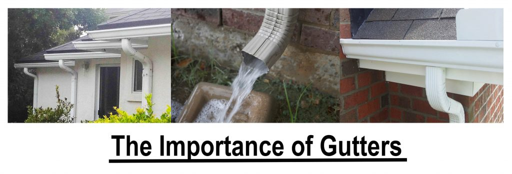 Gutters can prevent structural damage from water.
